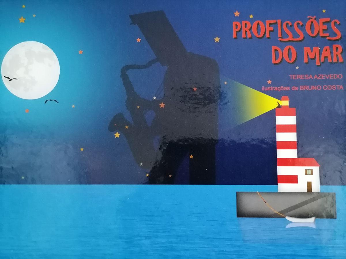 """Capa do Livro """"As Profissões do Mar"""", do projeto Mar de Experiências – autoria de Teresa Azevedo e ilustrações de Bruno Costa, edição de autor, com o apoio da Mútua dos Pescadores"""